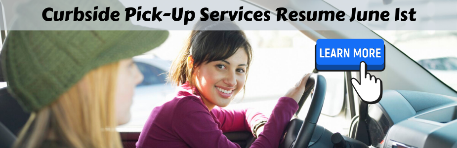 "Two women smiling in car with text: ""Curbside Pick-Up Services Resume June 1st"""